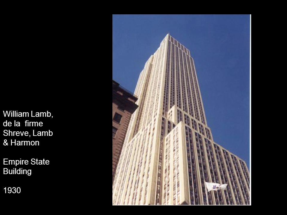 William Lamb, de la firme Shreve, Lamb & Harmon Empire State Building 1930