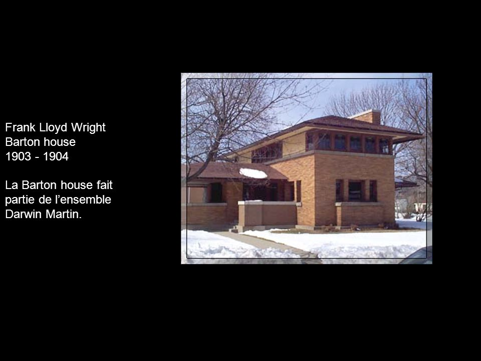 Frank Lloyd Wright Barton house. 1903 - 1904.