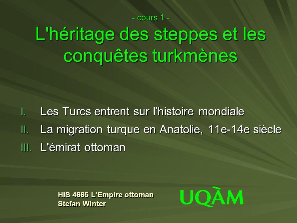 - cours 1 - L héritage des steppes et les conquêtes turkmènes