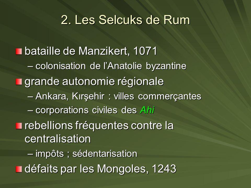 2. Les Selcuks de Rum bataille de Manzikert, 1071