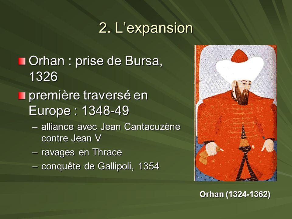 2. L'expansion Orhan : prise de Bursa, 1326