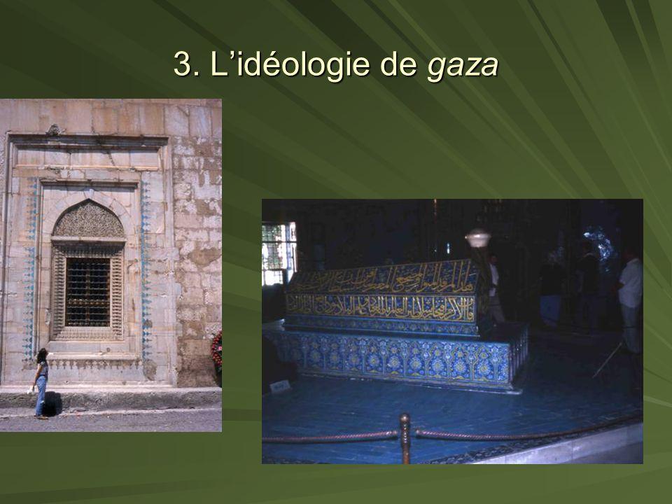 3. L'idéologie de gaza