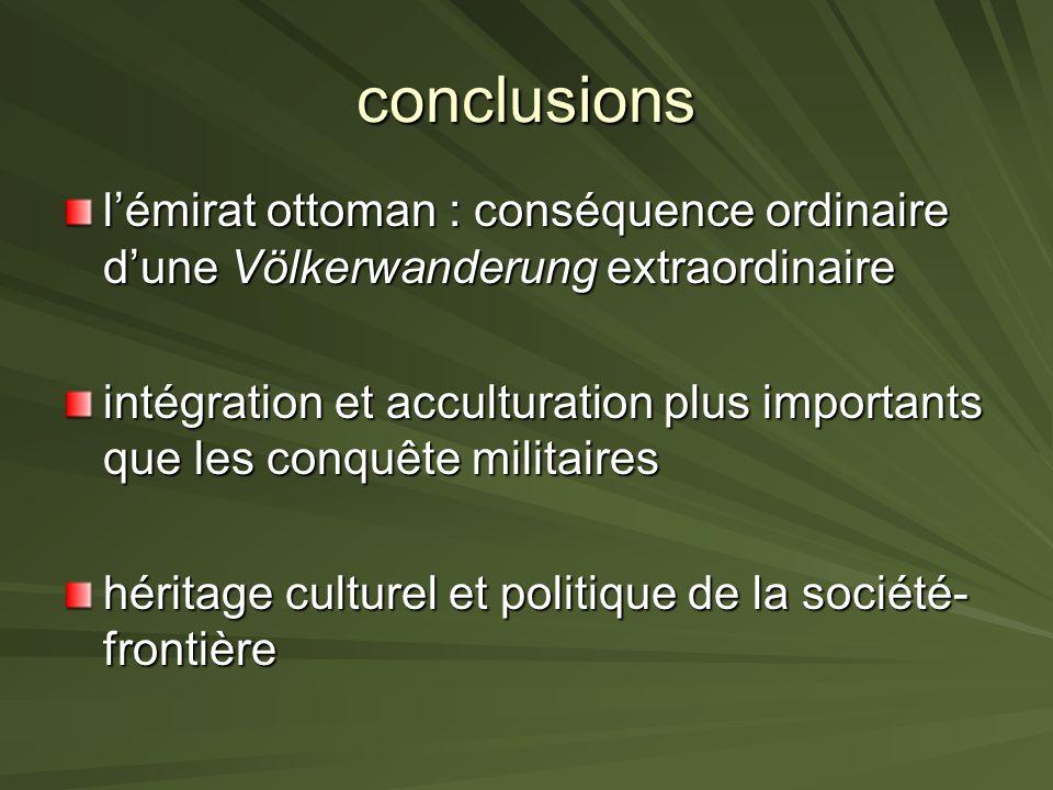 conclusions l'émirat ottoman : conséquence ordinaire d'une Völkerwanderung extraordinaire.