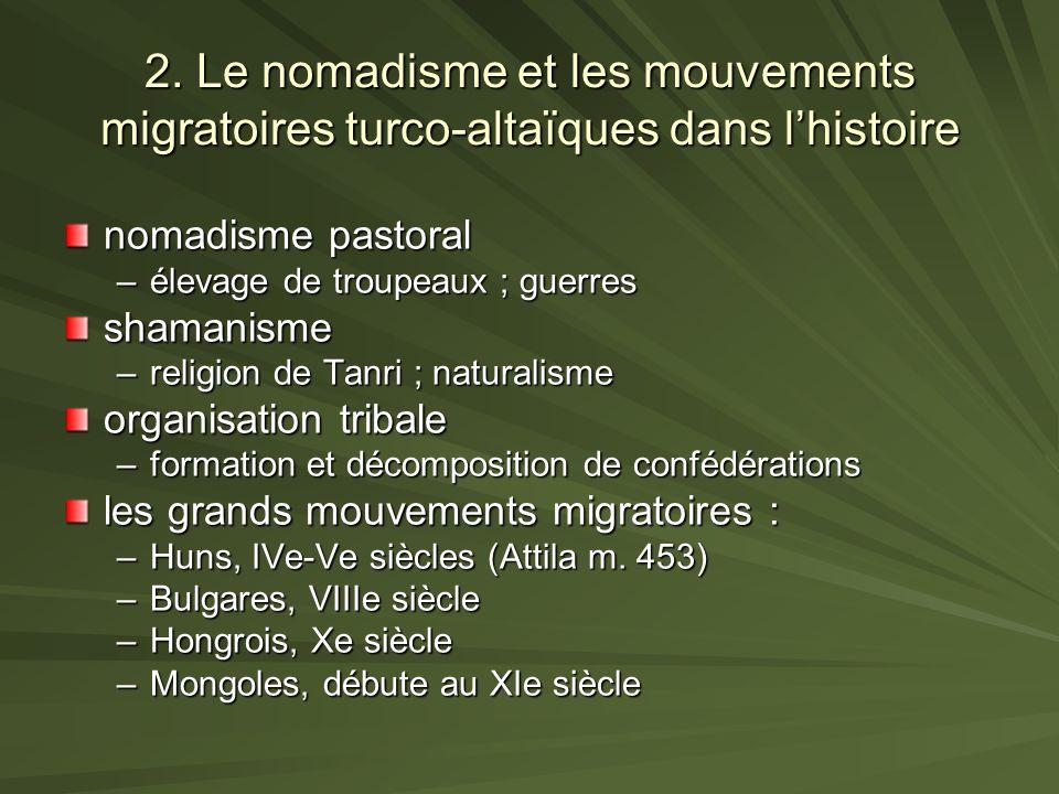 2. Le nomadisme et les mouvements migratoires turco-altaïques dans l'histoire