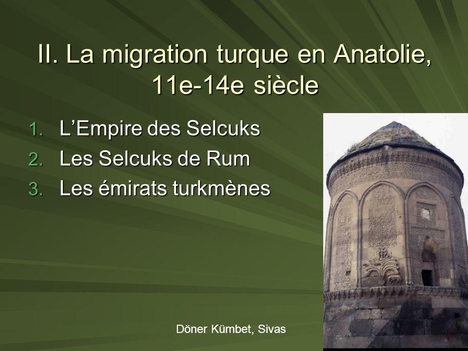 II. La migration turque en Anatolie, 11e-14e siècle
