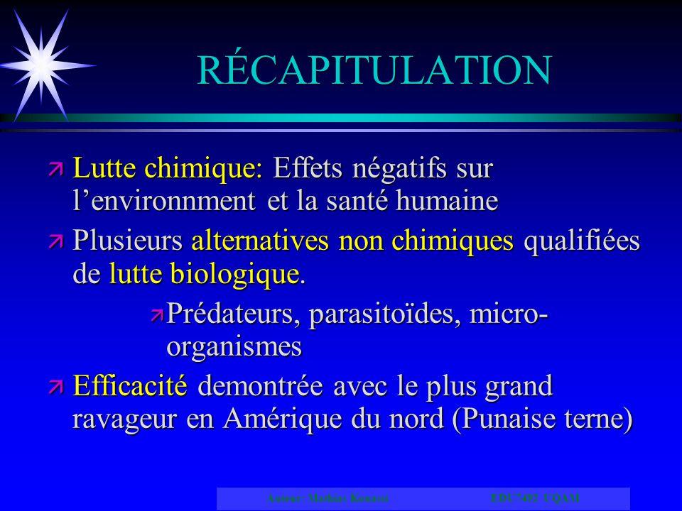 RÉCAPITULATION Lutte chimique: Effets négatifs sur l'environnment et la santé humaine.