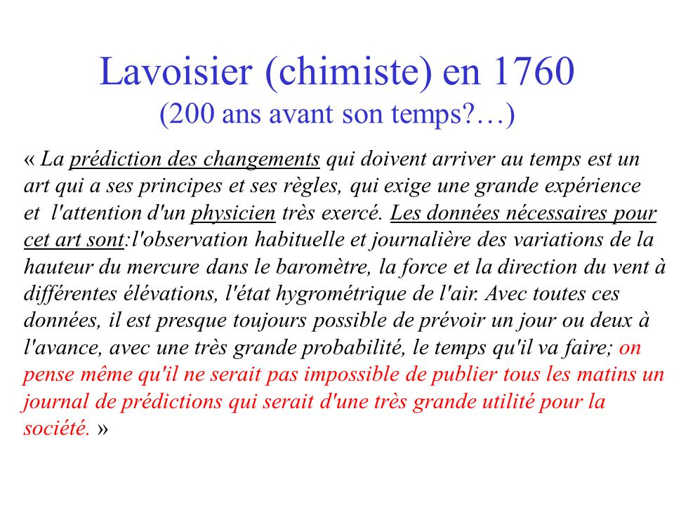 Lavoisier (chimiste) en 1760 (200 ans avant son temps …)