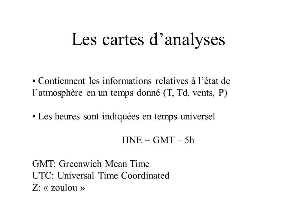 Les cartes d'analyses Contiennent les informations relatives à l'état de l'atmosphère en un temps donné (T, Td, vents, P)