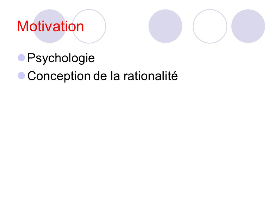 Motivation Psychologie Conception de la rationalité