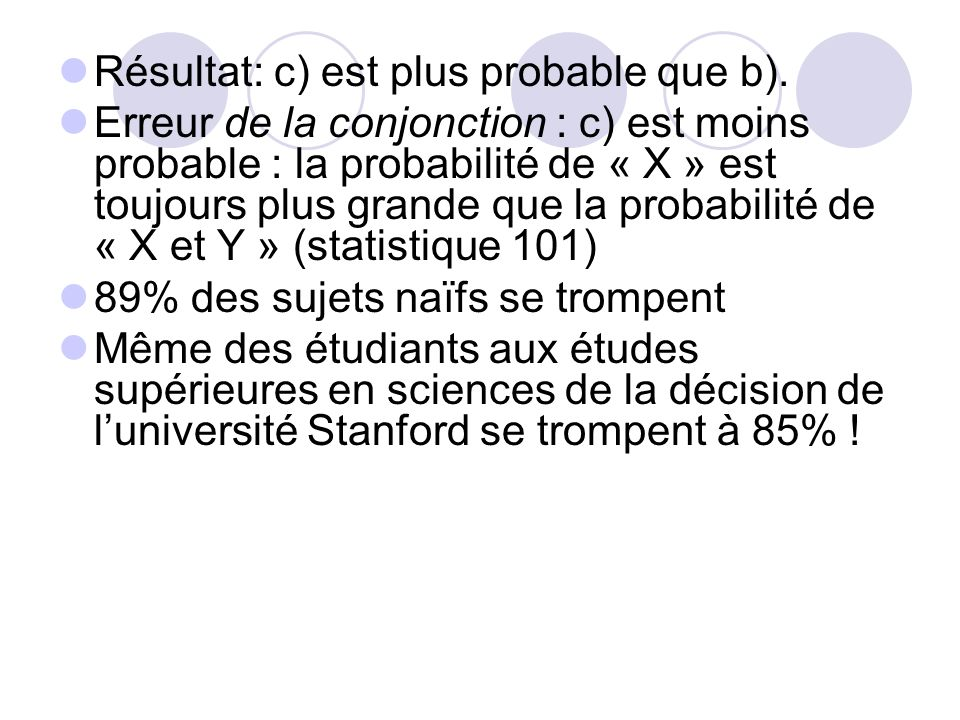 Résultat: c) est plus probable que b).