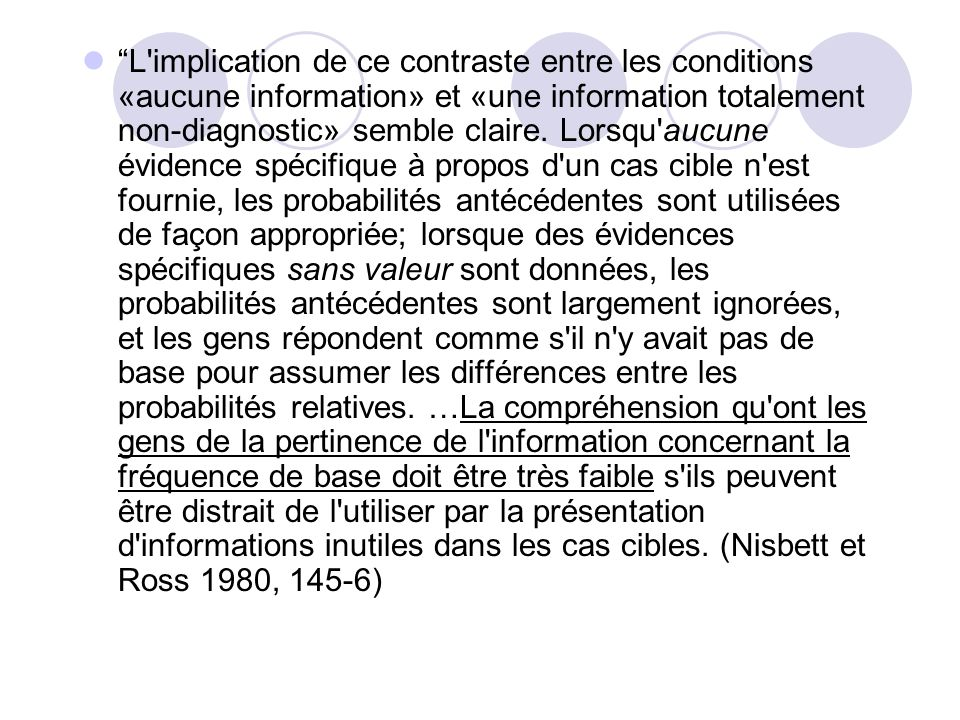 L implication de ce contraste entre les conditions «aucune information» et «une information totalement non-diagnostic» semble claire.