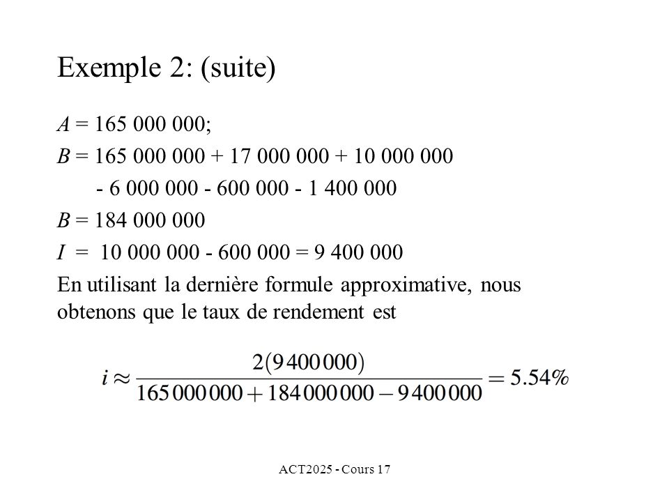 Exemple 2: (suite) A = 165 000 000; B = 165 000 000 + 17 000 000 + 10 000 000. - 6 000 000 - 600 000 - 1 400 000.