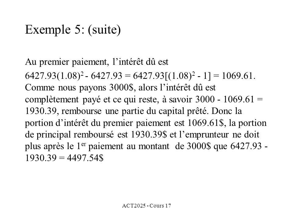 Exemple 5: (suite) Au premier paiement, l'intérêt dû est