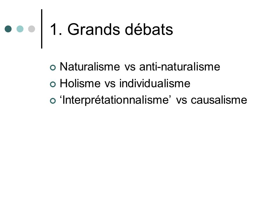 1. Grands débats Naturalisme vs anti-naturalisme