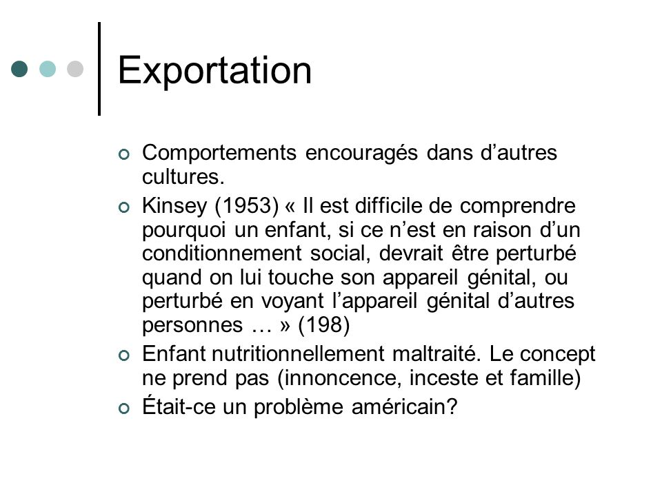 Exportation Comportements encouragés dans d'autres cultures.