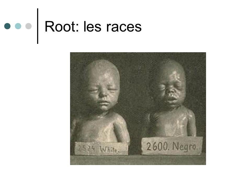 Root: les races