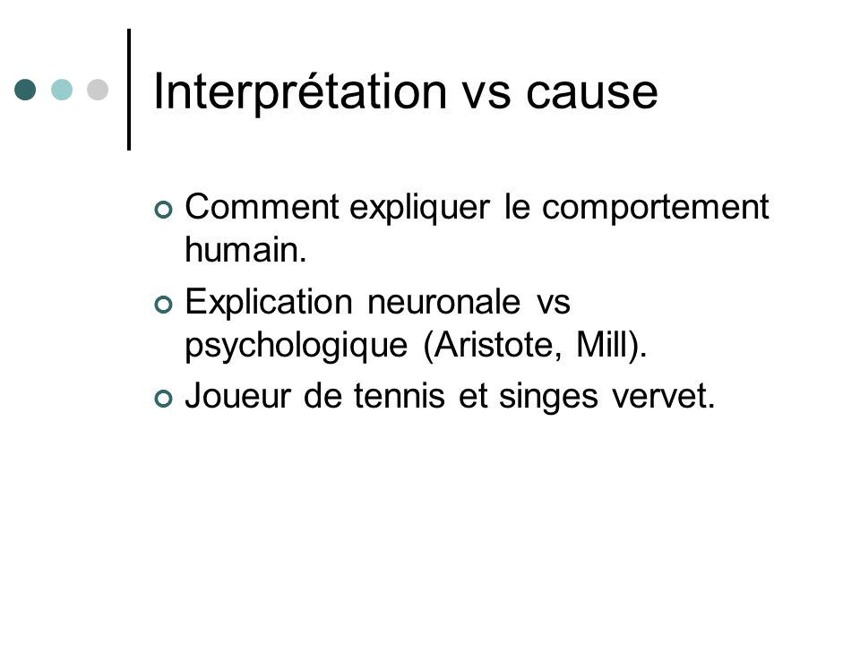 Interprétation vs cause