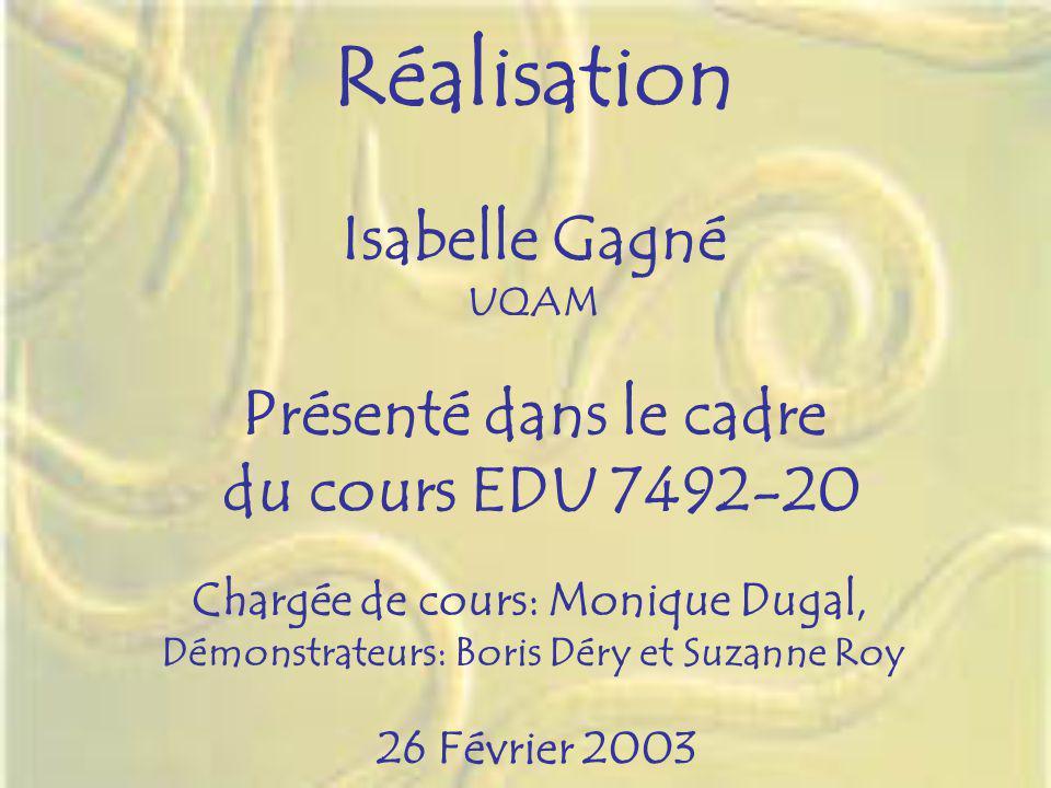 Réalisation Isabelle Gagné Présenté dans le cadre du cours EDU 7492-20