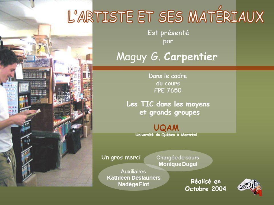 L'ARTISTE ET SES MATÉRIAUX Université du Québec à Montréal