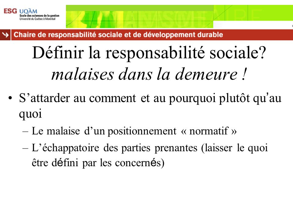 Définir la responsabilité sociale malaises dans la demeure !