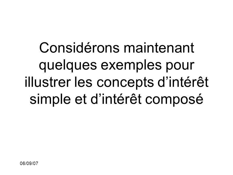 Considérons maintenant quelques exemples pour illustrer les concepts d'intérêt simple et d'intérêt composé