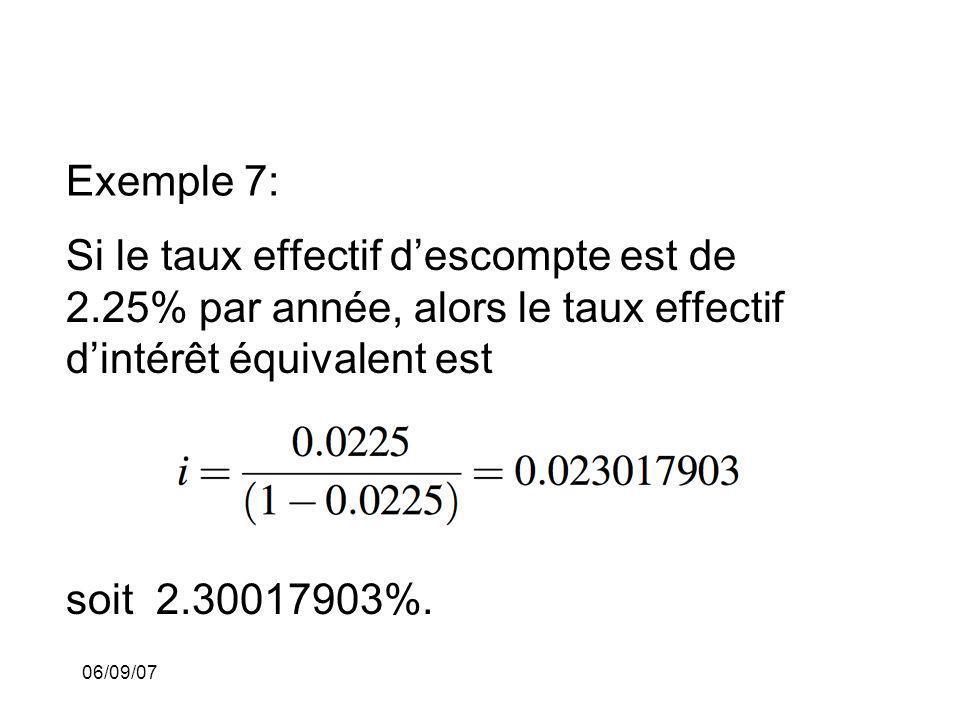 Exemple 7: Si le taux effectif d'escompte est de 2.25% par année, alors le taux effectif d'intérêt équivalent est.