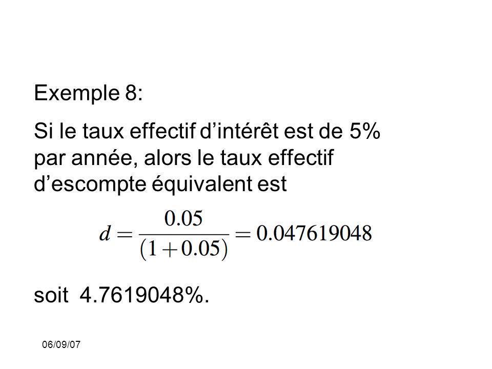Exemple 8: Si le taux effectif d'intérêt est de 5% par année, alors le taux effectif d'escompte équivalent est.