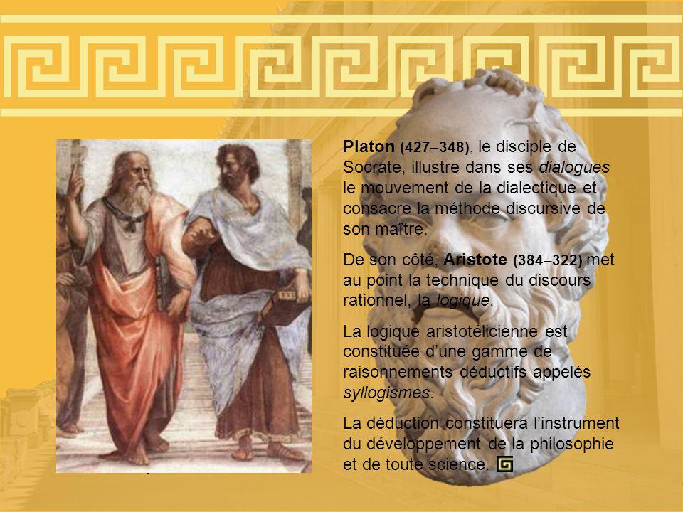 Platon (427–348), le disciple de Socrate, illustre dans ses dialogues le mouvement de la dialectique et consacre la méthode discursive de son maître.