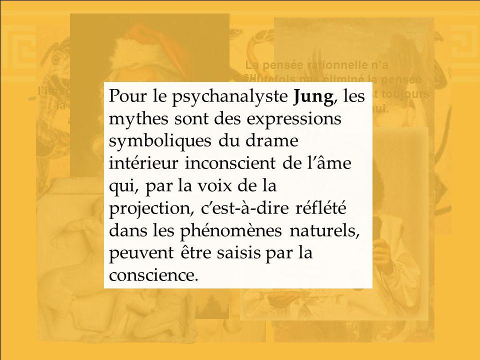 La pensée rationnelle n'a toutefois pas éliminé la pensée mythique