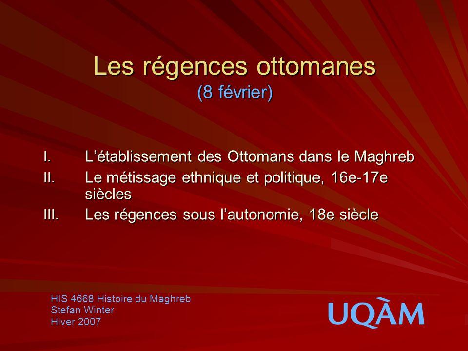 Les régences ottomanes (8 février)