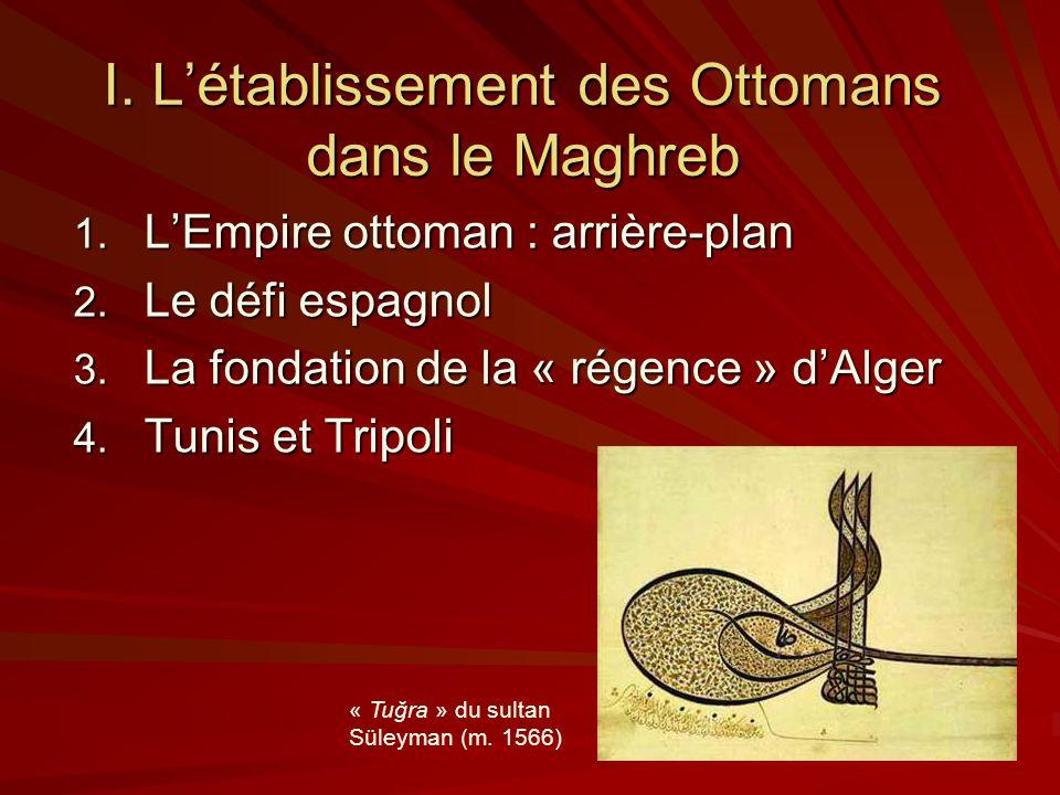 I. L'établissement des Ottomans dans le Maghreb