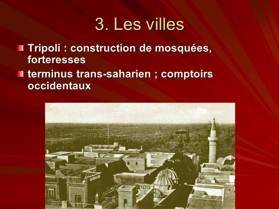3. Les villes Tripoli : construction de mosquées, forteresses