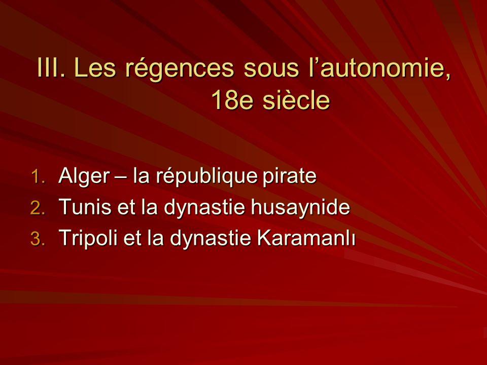 III. Les régences sous l'autonomie, 18e siècle
