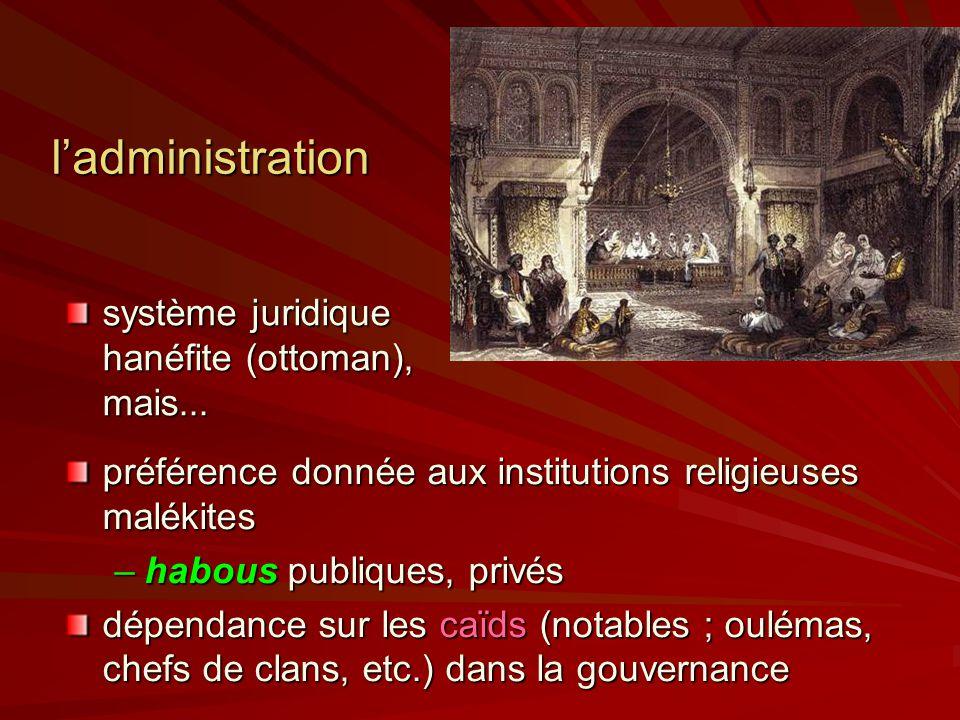 l'administration système juridique hanéfite (ottoman), mais...
