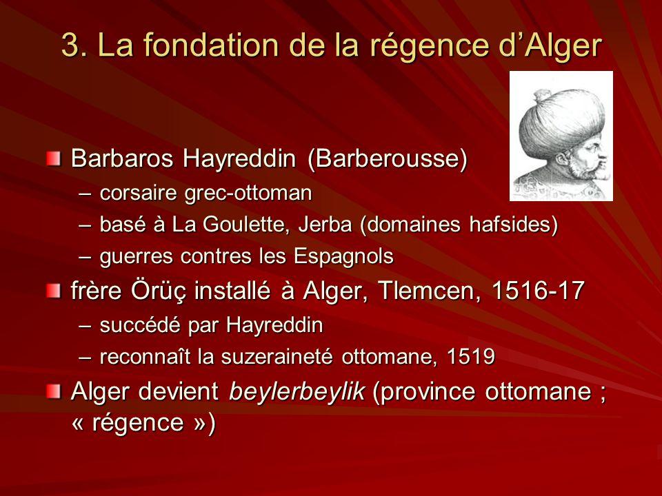 3. La fondation de la régence d'Alger