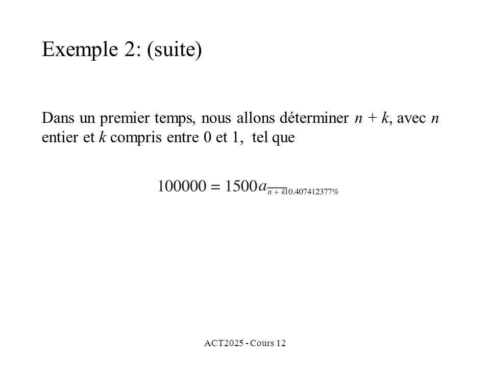 Exemple 2: (suite) Dans un premier temps, nous allons déterminer n + k, avec n entier et k compris entre 0 et 1, tel que.