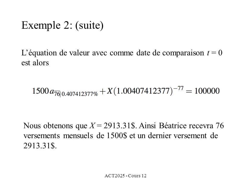Exemple 2: (suite) L'équation de valeur avec comme date de comparaison t = 0 est alors.