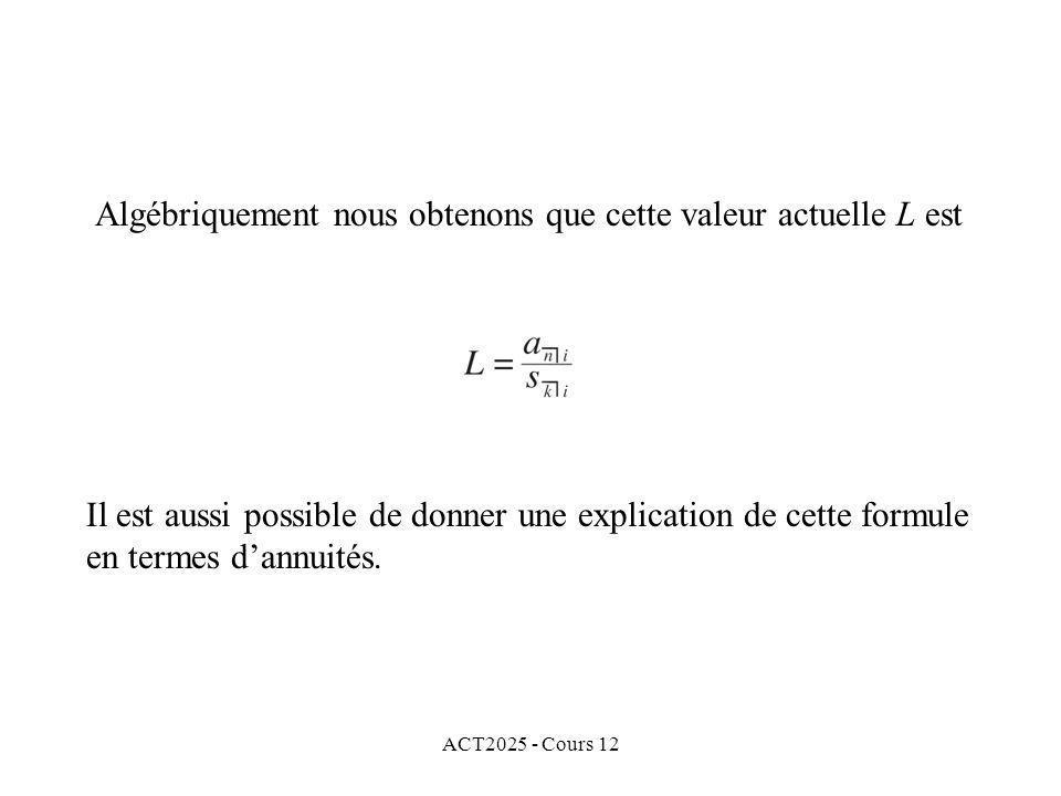 Algébriquement nous obtenons que cette valeur actuelle L est
