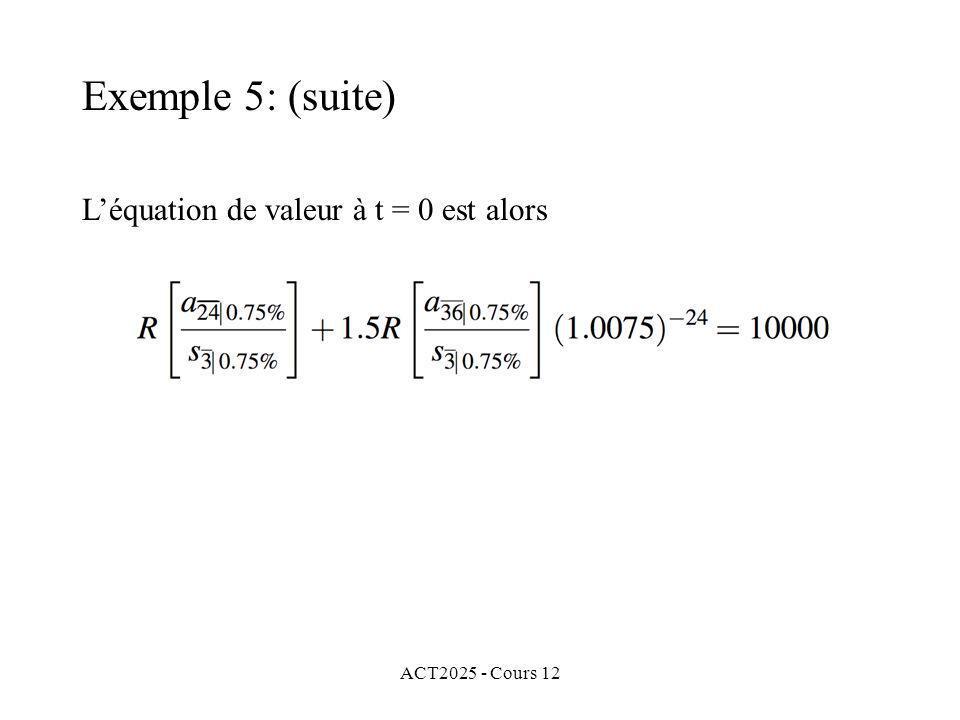 Exemple 5: (suite) L'équation de valeur à t = 0 est alors