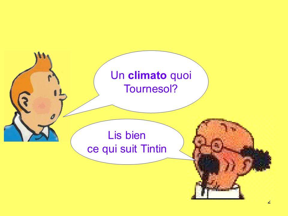 Un climato quoi Tournesol Lis bien ce qui suit Tintin
