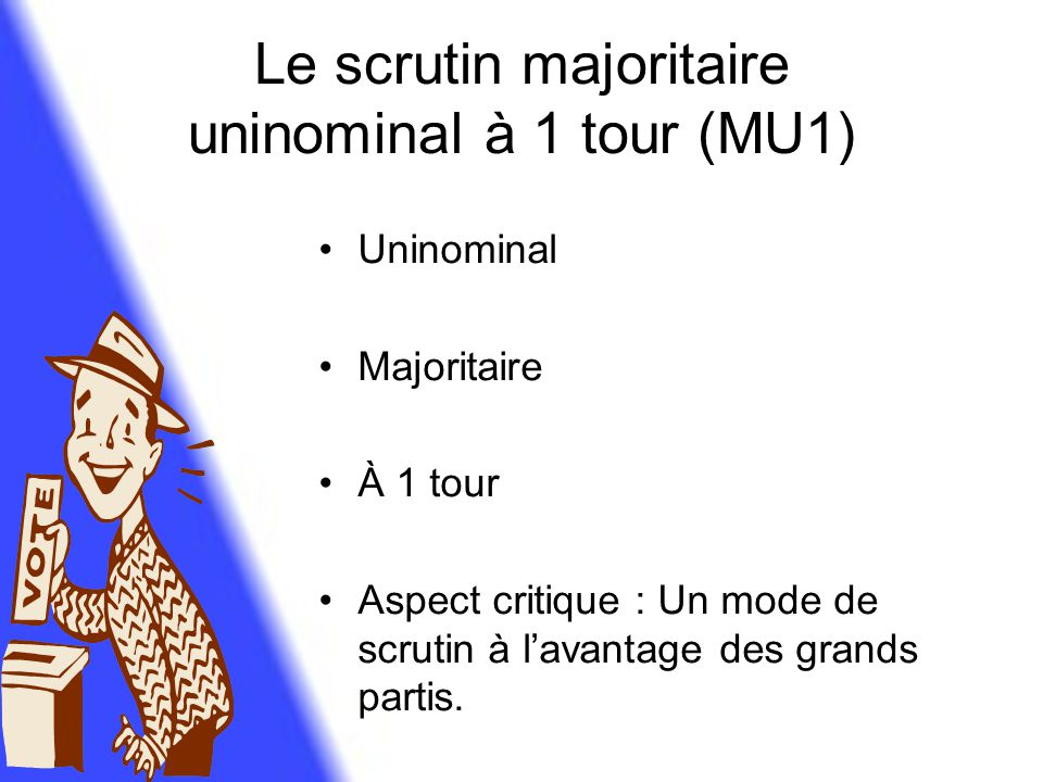 Le scrutin majoritaire uninominal à 1 tour (MU1)