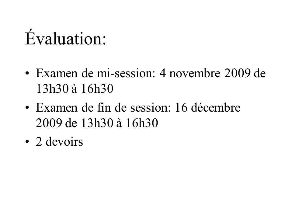 Évaluation: Examen de mi-session: 4 novembre 2009 de 13h30 à 16h30
