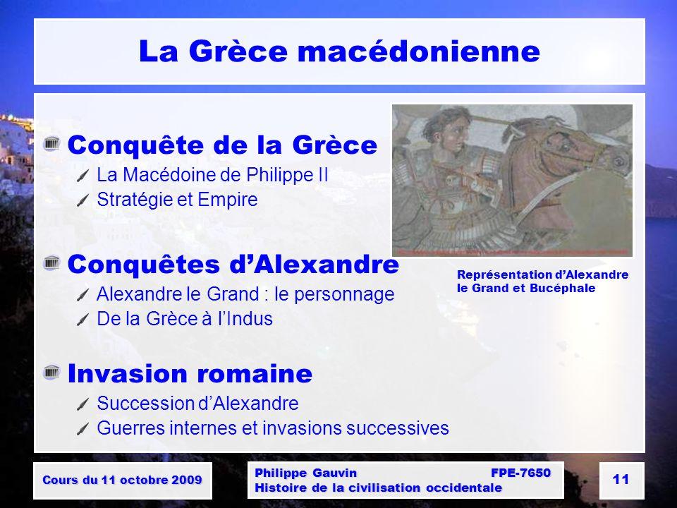 La Grèce macédonienne Conquête de la Grèce Conquêtes d'Alexandre