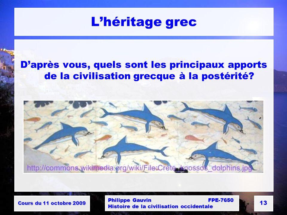 L'héritage grec D'après vous, quels sont les principaux apports de la civilisation grecque à la postérité