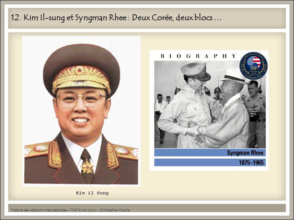 12. Kim Il-sung et Syngman Rhee : Deux Corée, deux blocs …