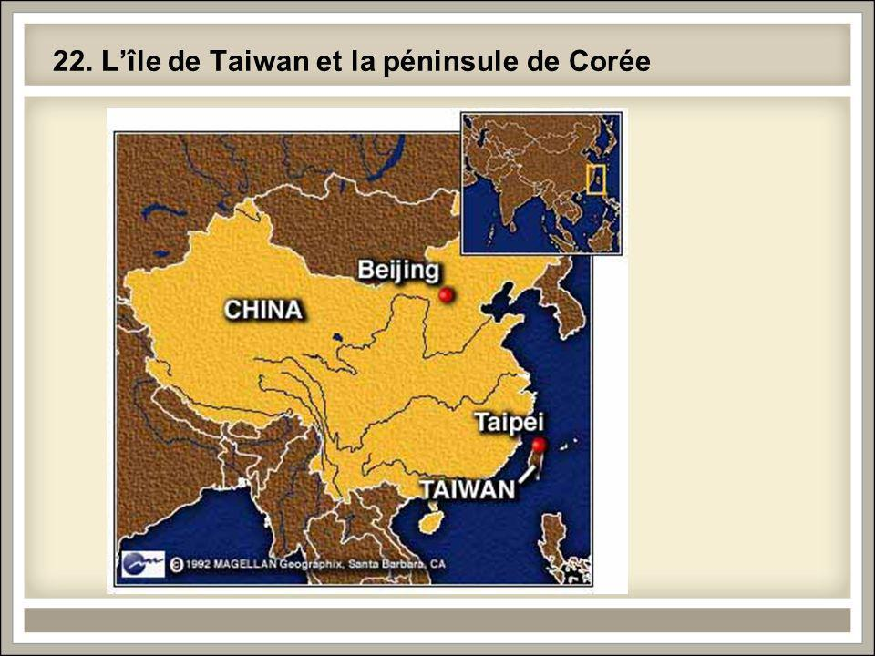 22. L'île de Taiwan et la péninsule de Corée