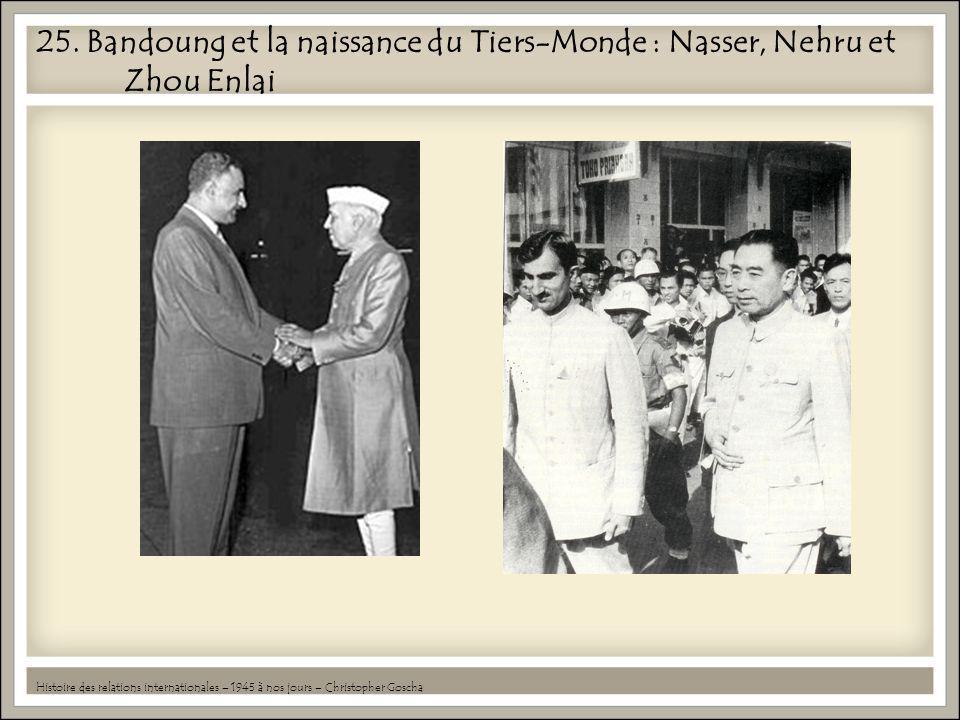 25. Bandoung et la naissance du Tiers-Monde : Nasser, Nehru et Zhou Enlai