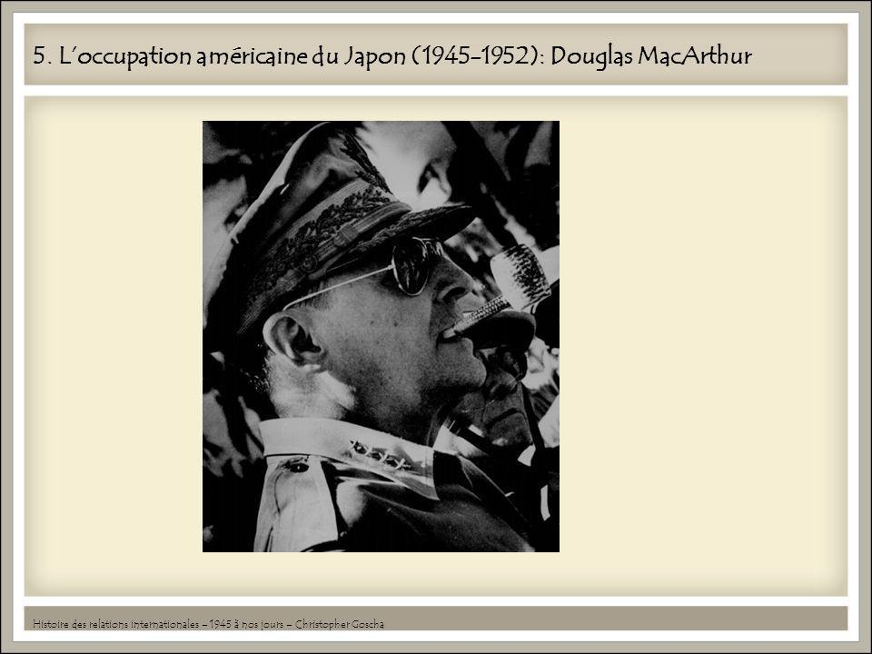 5. L'occupation américaine du Japon (1945-1952): Douglas MacArthur