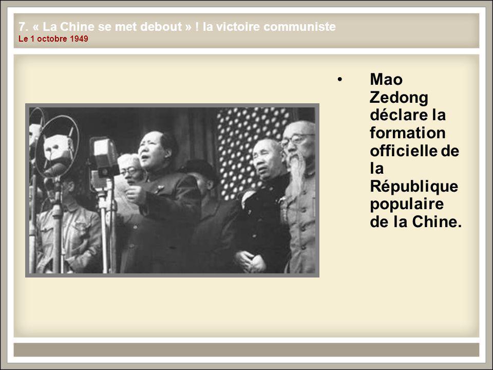 7. « La Chine se met debout » ! la victoire communiste Le 1 octobre 1949