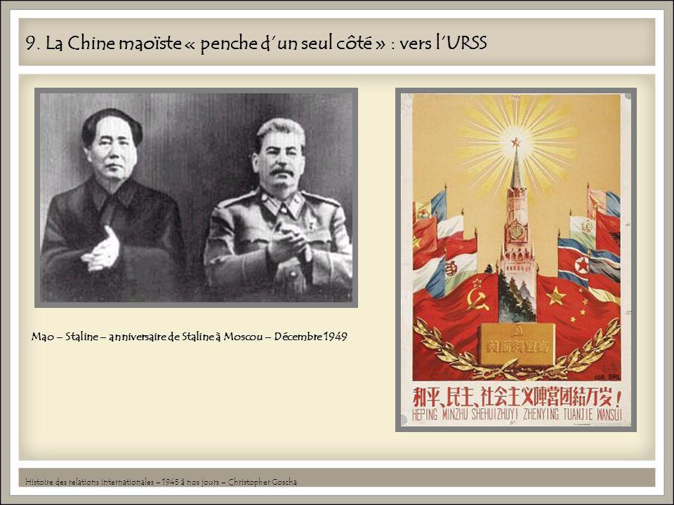 9. La Chine maoïste « penche d'un seul côté » : vers l'URSS